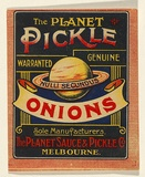 Artist: UNKNOWN | Title: Label: The Planet pickle onions | Date: c.1920 | Technique: lithograph, printed in colour, from multiple stones [or plates]