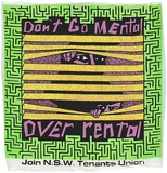 Artist: REDBACK GRAPHIX | Title: T-shirt swatch: Don't go mental over rental (green border). | Date: 1985 | Technique: screenprint, printed in colour, from four stencils