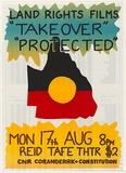 Artist: LITTLE, Colin | Title: Land Rights films Takeover Protected...Reid TAFE. | Date: 1981 | Technique: screenprint, printed in colour, from three stencils