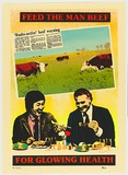 Artist: LITTLE, Colin | Title: Feed the man beef, for glowing health | Date: 1981 | Technique: screenprint, printed in colour, from 10 stencils