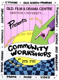 Artist: SWAN, James | Title: Qld. Film & Drama Centre, Griffith University, presents community workshops | Date: 1981 | Technique: screenprint, printed in colour, from multiple stencils