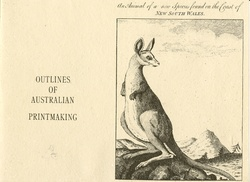 Outlines of Australian Printmaking. Prints of Australia from the last third of the 18<SUP>th</SUP>century, until the present time.