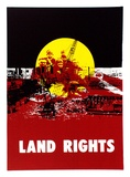 Artist: CASEY, Karen | Title: Land rights | Date: 1987 | Technique: screenprint, printed in colour, from multiple stencils