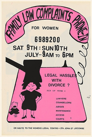Artist: WOMEN'S LEGAL COUNCIL | Title: Family Law Complaints | Date: 1983 | Technique: screenprint, printed in colour, from two stencils