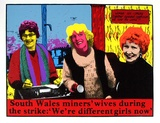 Artist: FABYC, Deej | Title: South Wales miners' wives during the strike: 'We're different girls now'. | Date: 1985 | Technique: screenprint, printed in colour, from multiple stencils