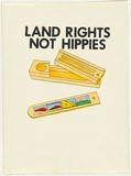 Artist: WORSTEAD, Paul | Title: Land Rights Not Hippies | Date: 1983 | Technique: screenprint, printed in black ink, from one stencil; hand-coloured | Copyright: This work appears on screen courtesy of the artist